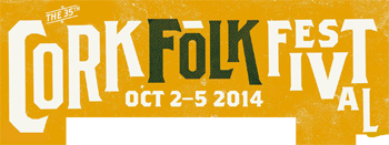Cork Folk Festival - Cork, Ireland - 1st - 4th October 2015